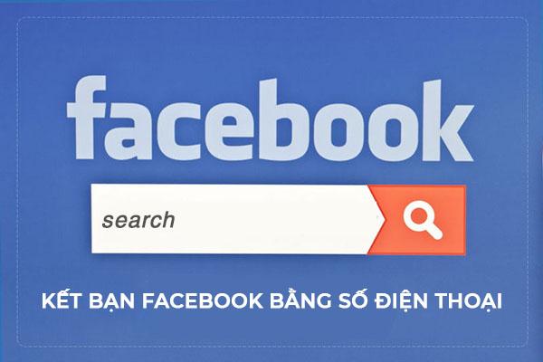 kết bạn facebook bằng số điện thoại tự động